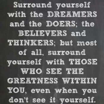 Surround-Yourself-With-the-Dreamers-tribe-quote